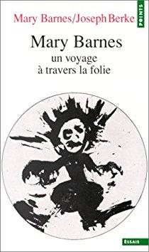 Mary Barnes, un voyage à travers la folie