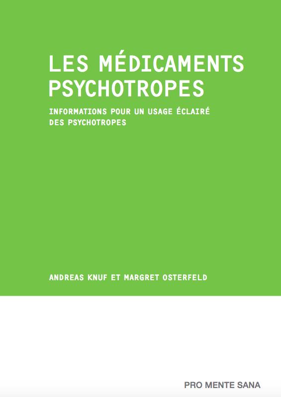 Les médicaments psychotropes - Informations pour un usage éclairé des psychotropes