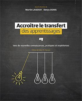 Accroître le transfert des apprentissages - Vers de nouvelles connaissances, pratiques et expériences