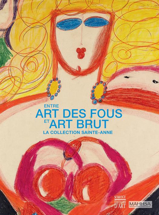 Entre art des fous et art brut, la collection Sainte-Anne : à voir !