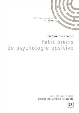 Psychologie positive, mode d'emploi