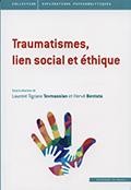 Traumatismes, lien social et éthique