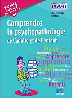 Comprendre la psychopathologie de l'adulte et de l'enfant