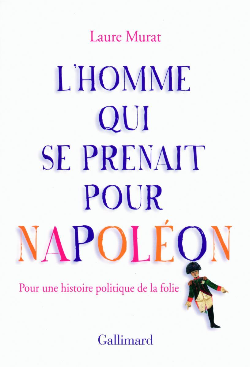 L'homme qui se prenait pour Napoléon