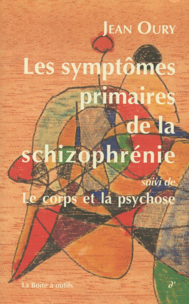 Les symptômes primaires de la schizophrénie