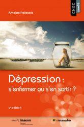 Dépression : s'enfermer ou s'en sortir ?