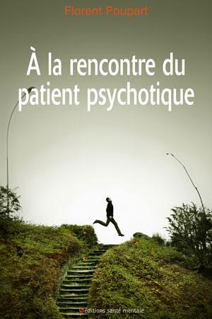 Vignette A la rencontre du patient psychotique