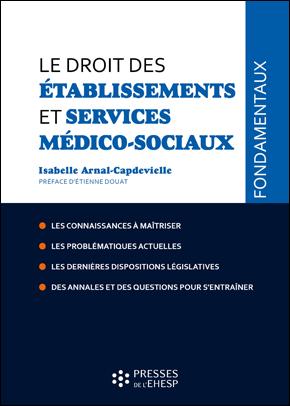 Le droit des établissements et services médico-sociaux