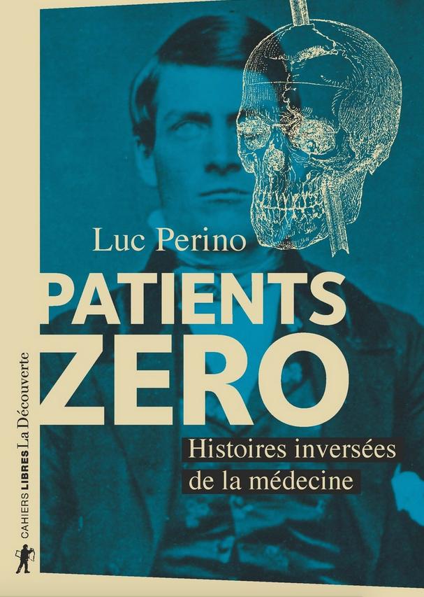 Patients zéro - Histoires inversées de la médecine