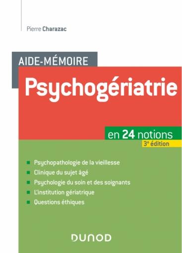 Aide-mémoire psychogériatrie - en 24 notions
