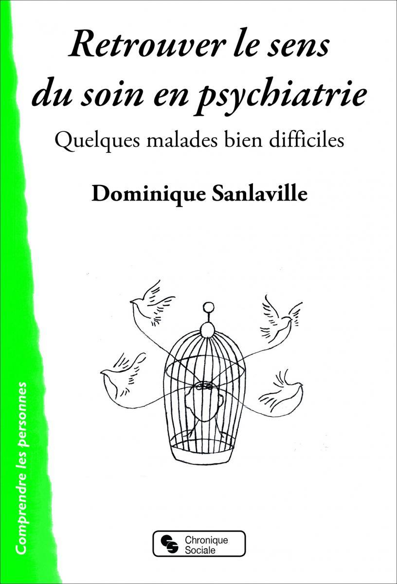 Retrouver le sens du soin en psychiatrie