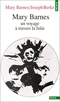 Mary Barnes, un voyage à travers la folie