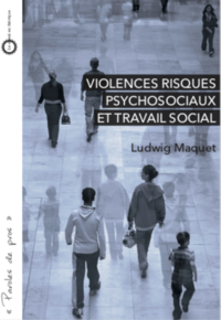 Violences, Risques Psychosociaux et travail social
