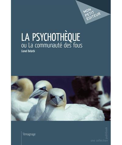 La psychothèque ou la communauté des fous