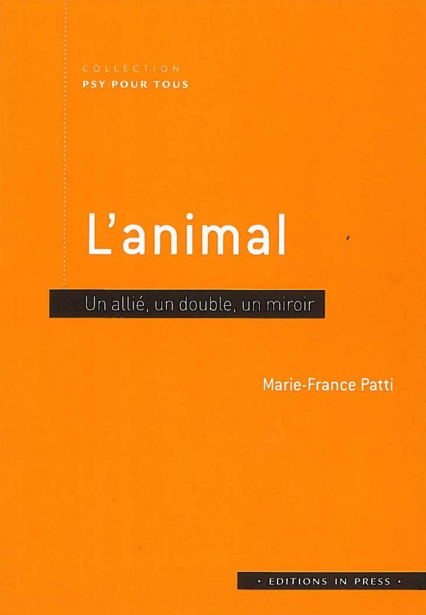 L'animal ; un allié, un double, un miroir