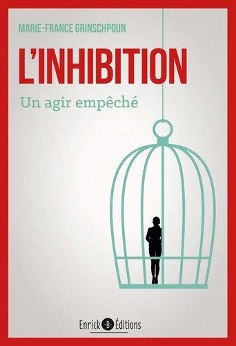 L'inhibition - Un agir empêché
