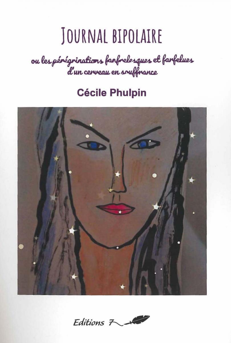 Journal bipolaire ou les pérégrinations fanfrelesques et farfelues d'un cerveau en souffrance