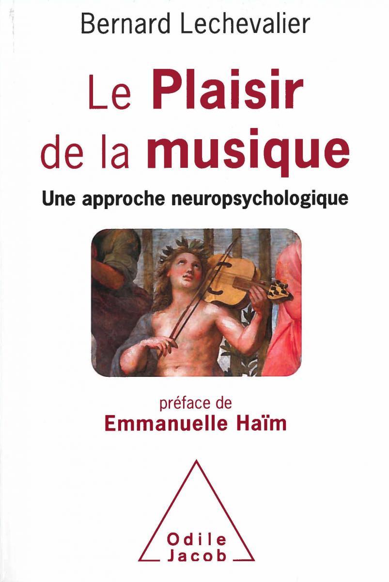 Le Plaisir de la musique - une approche neuropsychologique