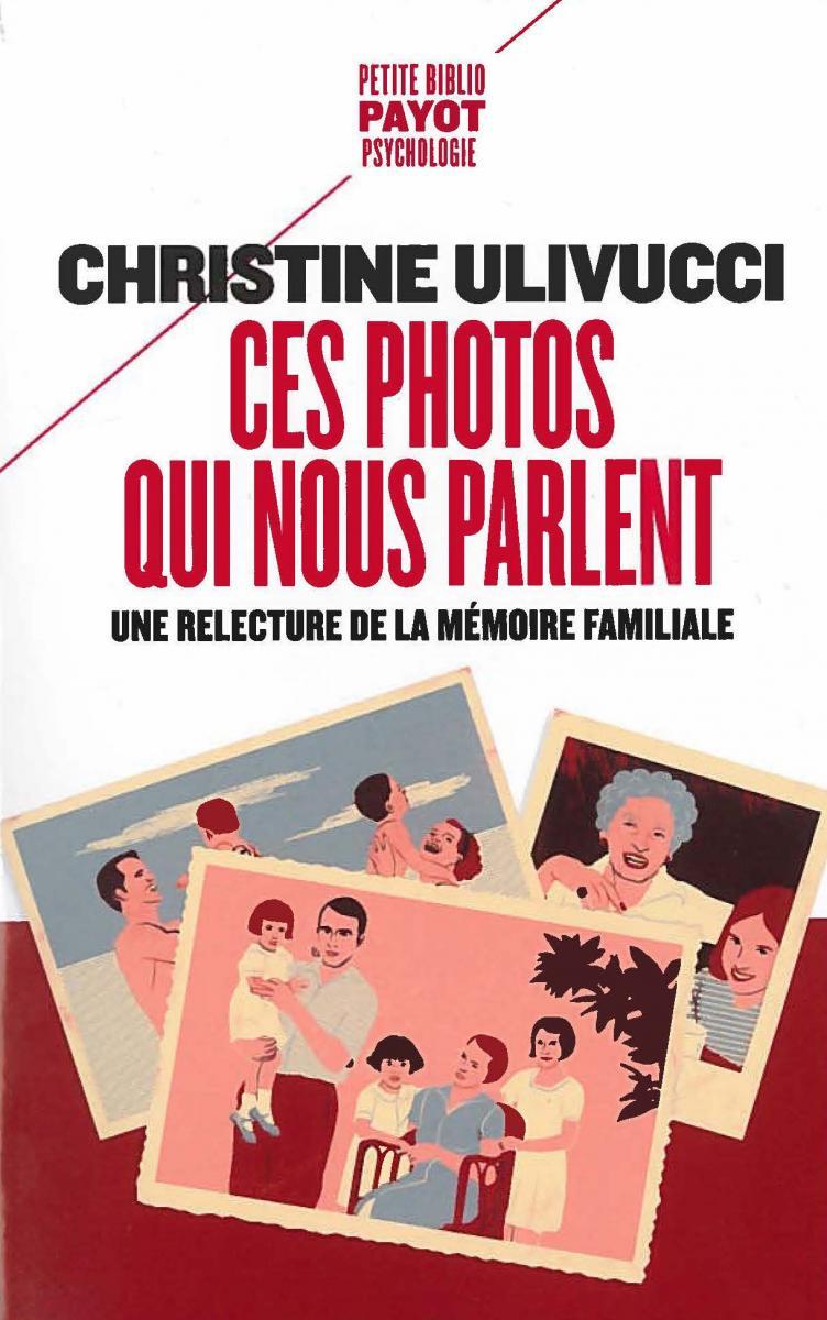 Ces photos qui nous parlent - une relecture de la mémoire familiale