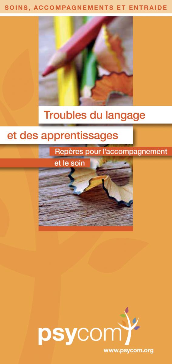 Troubles du langage et des apprentissages. Repères pour l'accompagnement et les soins