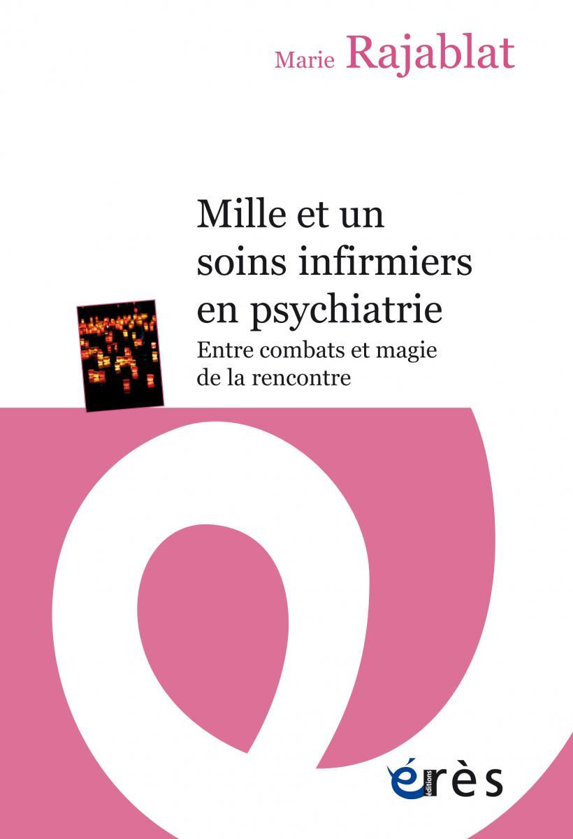 Mille et un soins infirmiers en psychiatrie…