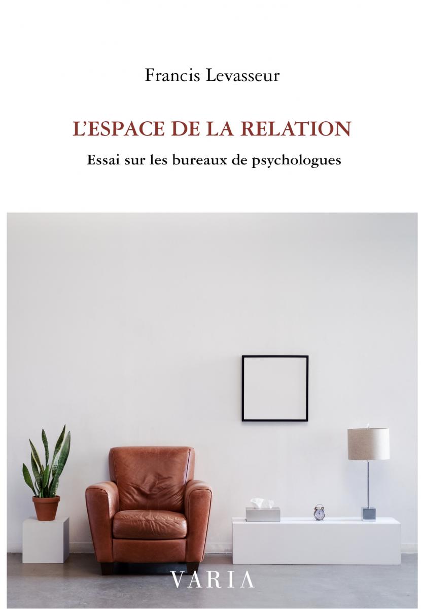 L'espace de la relation : essai sur les bureaux de psychologues