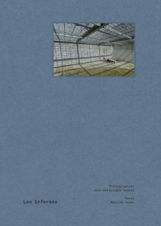 Les enfermés, photographies de « l'écart »