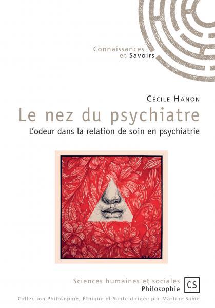 Le nez du psychiatre - l'odeur dans la relation de soin en psychiatrie