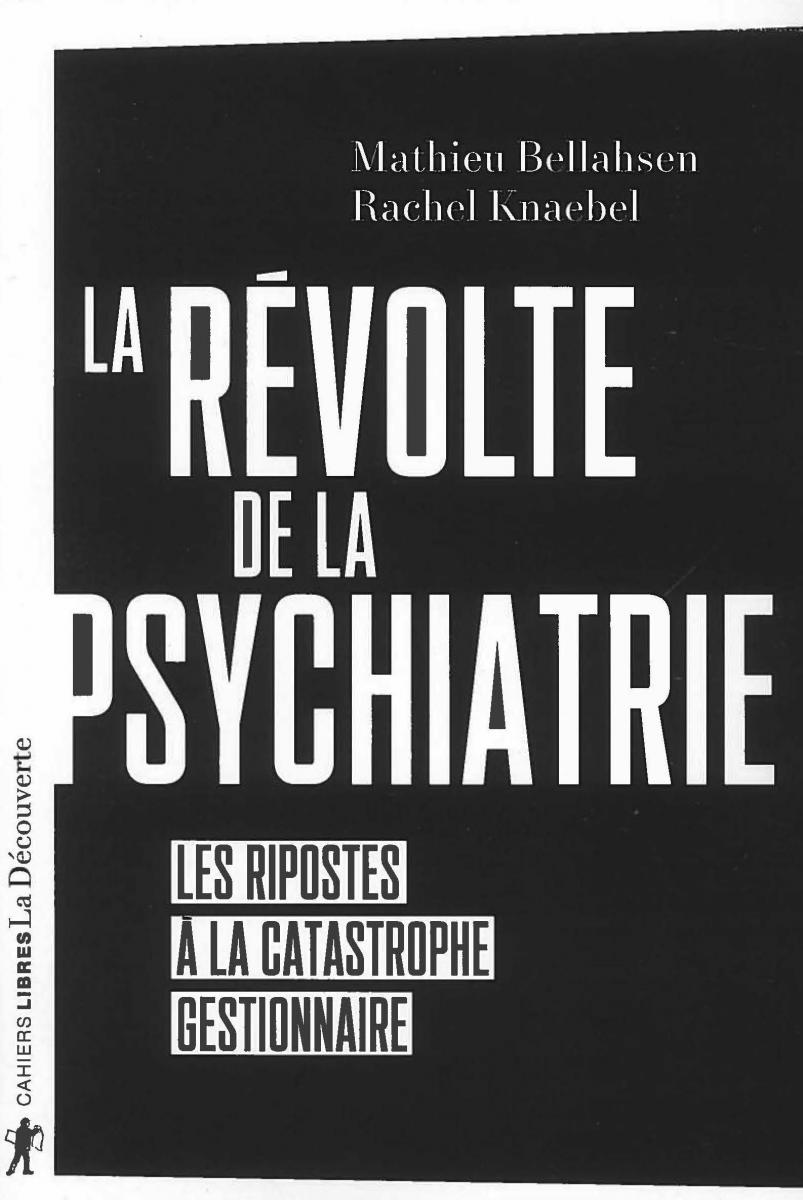 La Révolte de la psychiatrie - Les ripostes à la catastrophe gestionnaire