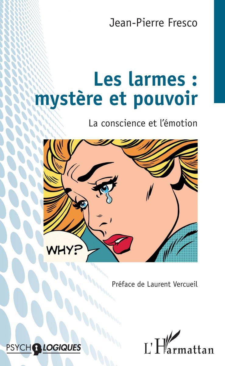 Les larmes : mystère et pouvoir