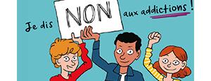 « Je dis non aux addictions », un livret de prévention pour les 10-13 ans