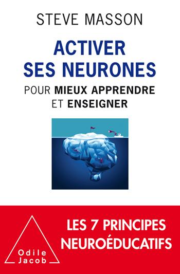Activer ses neurones - pour mieux apprendre et enseigner