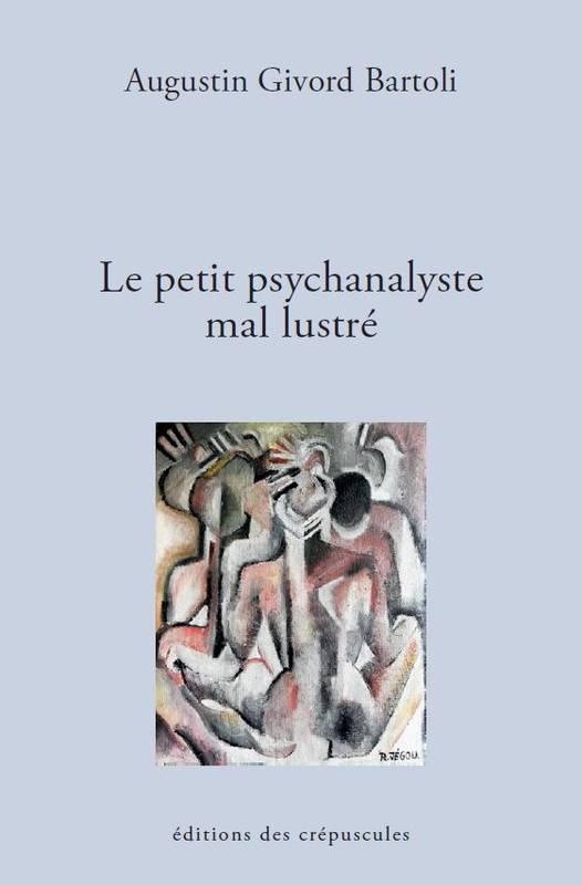 Le petit psychanalyste mal lustré
