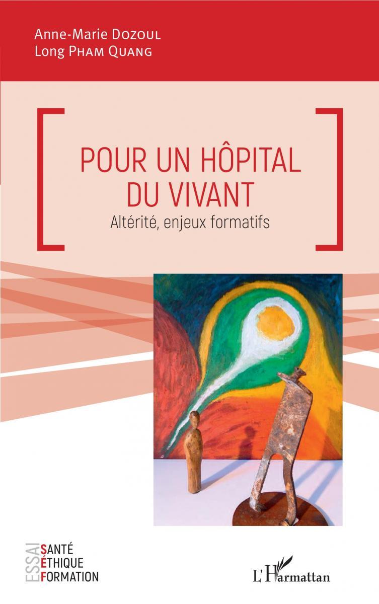 Pour un hôpital du vivant - Altérité, enjeux formatifs