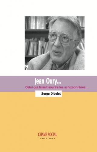 Jean Oury… Celui qui faisiat sourire les schizophrénes