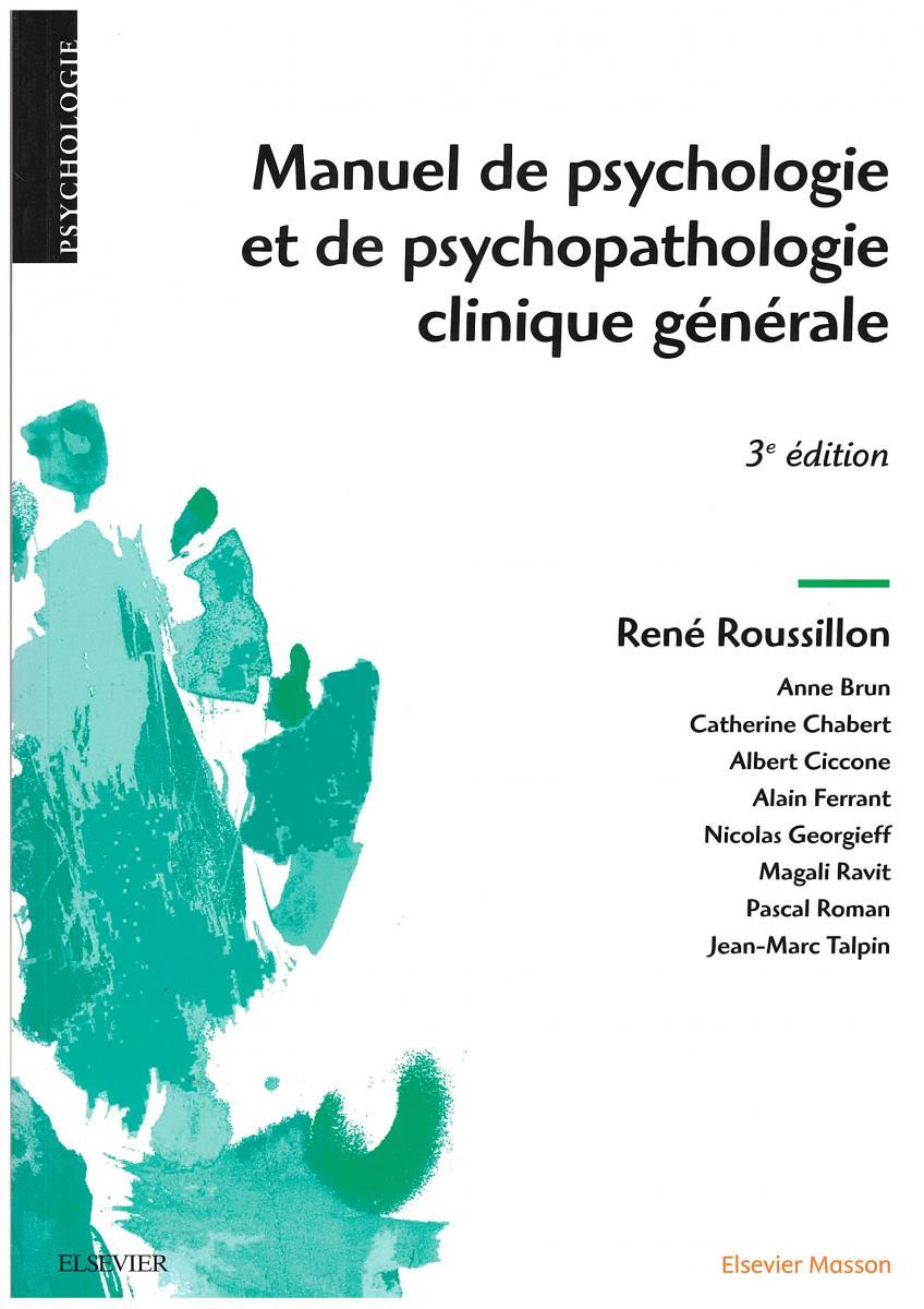 Manuel de psychologie et de psychopathologie clinique générale, 3e édition