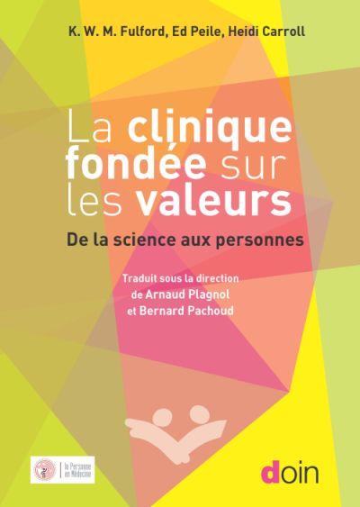 La clinique fondée sur les valeurs. De la science aux personnes